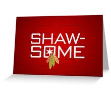 Shaw-Some Greeting Card