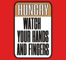 Hungry Baby - Watch your fingers Kids Tee