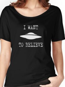 X-Files - I Want To Believe (white text) Women's Relaxed Fit T-Shirt