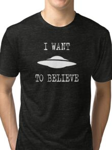 X-Files - I Want To Believe (white text) Tri-blend T-Shirt