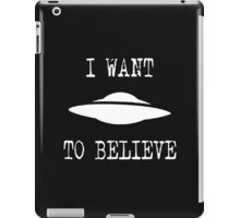 X-Files: I Want To Believe (white text) iPad Case/Skin