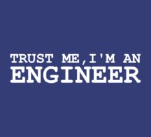 Trust Me, I'm an Engineer by TeesBox