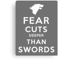 Fear Cuts Deeper Than Swords Canvas Print