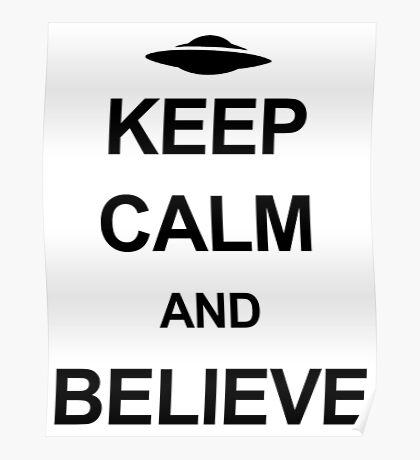 X-Files - Keep Calm and Believe (black text) Poster