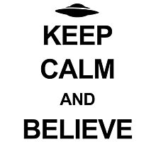 X-Files - Keep Calm and Believe (black text) Photographic Print