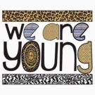 WE ARE YOUNG by lawdesign