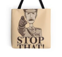Stop That! Tote Bag