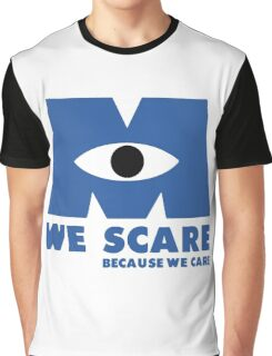 WE SCARE BECAUSE WE CARE Graphic T-Shirt