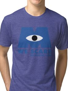 WE SCARE BECAUSE WE CARE Tri-blend T-Shirt