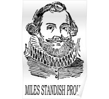 Miles Standish Proud Poster