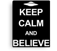 X-Files - Keep Calm and Believe (white text) Canvas Print