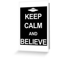 X-Files - Keep Calm and Believe (white text) Greeting Card