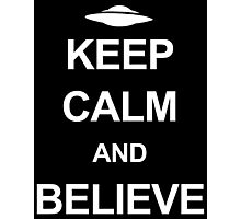 X-Files - Keep Calm and Believe (white text) Photographic Print