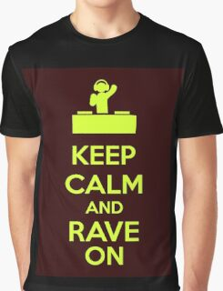Keep Calm And Rave On Graphic T-Shirt