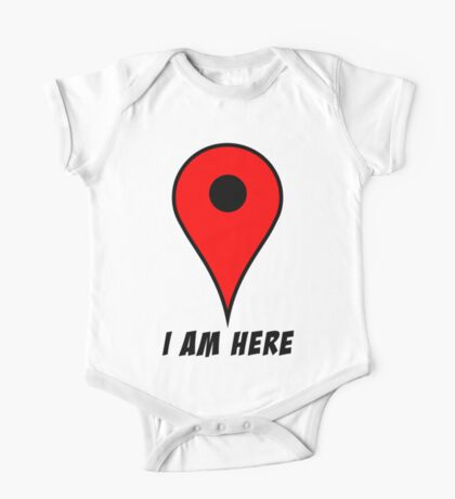 I am HERE One Piece - Short Sleeve