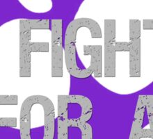 I Fight For A Cure - Pancreatic Cancer Sticker