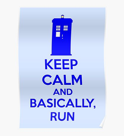 Keep Calm And Basically, Run Poster