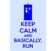 Keep Calm And Basically, Run Photographic Print