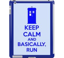 Keep Calm And Basically, Run iPad Case/Skin