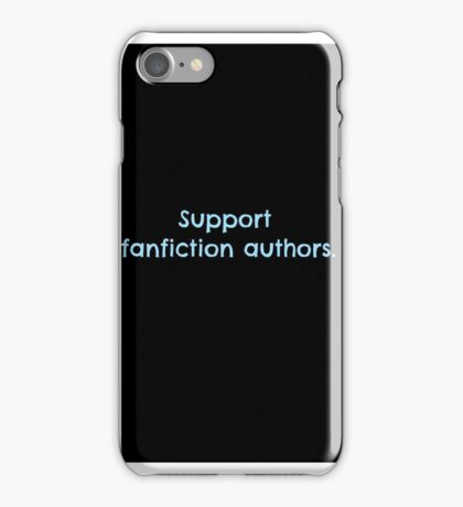 Support Fanfiction Authors iPhone Case/Skin