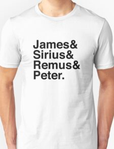 James & Sirius & Remus & Peter. T-Shirt