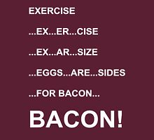 Eggs are sides for bacon! Unisex T-Shirt