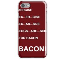 Eggs are sides for bacon! iPhone Case/Skin
