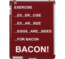 Eggs are sides for bacon! iPad Case/Skin