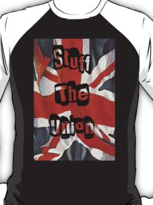 Stuff the Union Scottish Independence T-Shirt T-Shirt