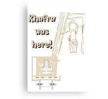 Khafra Was Here! Canvas Print