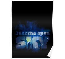 Just the Open Sky Poster