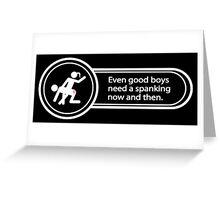 [F/m] Good boys need spanking, too! Greeting Card