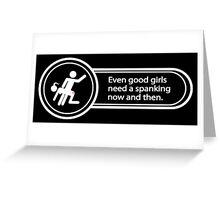 [M/f] Good girls need spanking, too! Greeting Card