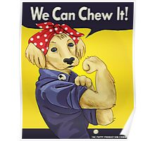 """Rosie the Retriever: """"We Can Chew It!"""" Poster"""