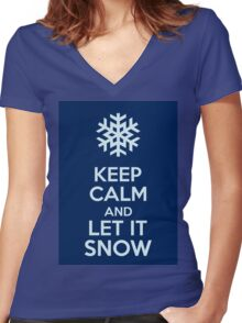 Keep Calm And Let It Snow Women's Fitted V-Neck T-Shirt