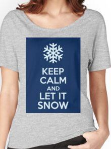 Keep Calm And Let It Snow Women's Relaxed Fit T-Shirt