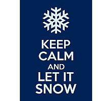 Keep Calm And Let It Snow Photographic Print