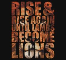 Rise and rise again until lambs become lions by AReliableSource