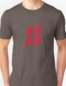 QUOTATION MARK Unisex T-Shirt