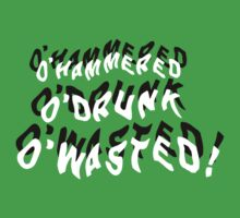 O'Hammered, O'Drunk, O'Wasted by shirtypants