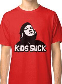 Kids Suck! Classic T-Shirt