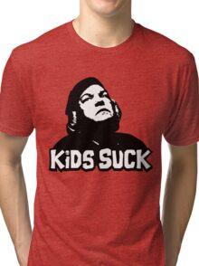 Kids Suck! Tri-blend T-Shirt