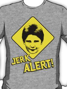 JERK ALERT! T-Shirt