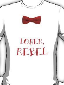 Loner, Rebel T-Shirt