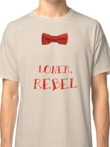 Loner, Rebel Classic T-Shirt