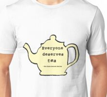 Everyone deserves tea! Unisex T-Shirt