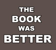 The Book Was Better by shirtypants