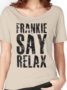 Frankie Says Women's Relaxed Fit T-Shirt