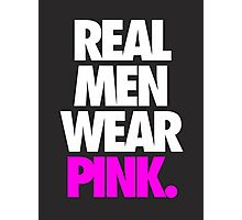 REAL MEN WEAR PINK. Photographic Print
