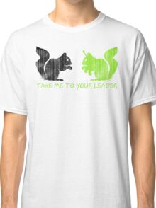 """Alien Space Squirrel """"Take Me To Your Leader"""" Classic T-Shirt"""